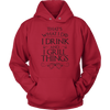 I Drink And I Grill Things Hooded Sweatshirt