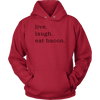 Live Laugh Bacon Hooded Sweatshirt