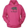 It's All Good Hooded Sweatshirt