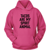 Tacos Are My Spirit Animal Hooded Sweatshirt