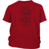 I Cook and I Know Things Youth T-Shirt