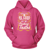 Nothing Feels As Good As My Cooking Tastes Hooded Sweatshirt