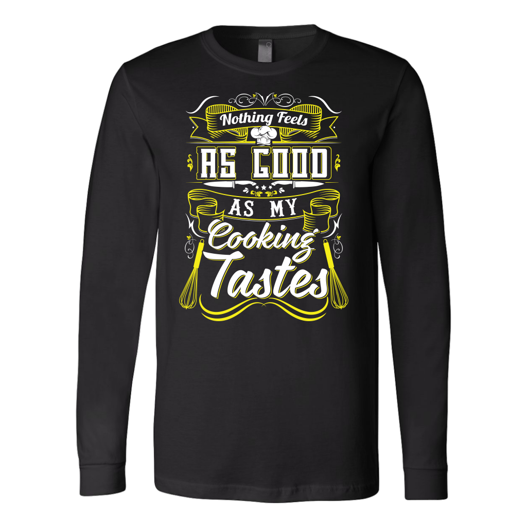 Nothing Feels As Good As My Cooking Tastes Ladies T-Shirt
