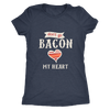 Don't Go Bacon Ladies T-Shirt