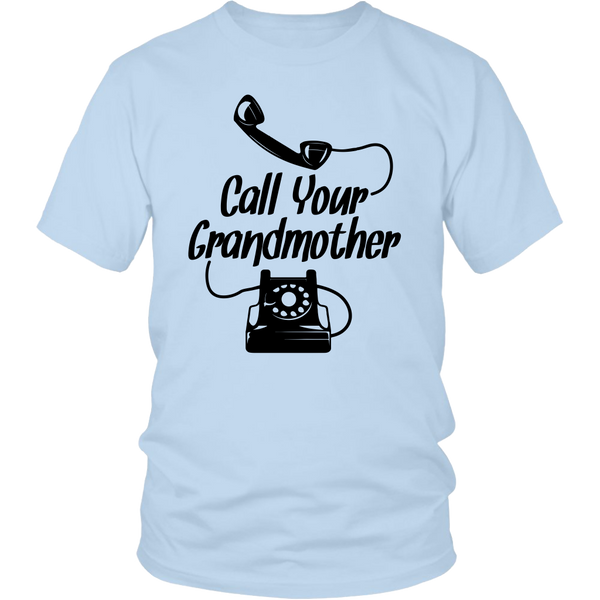 Call Your Grandmother T-Shirt