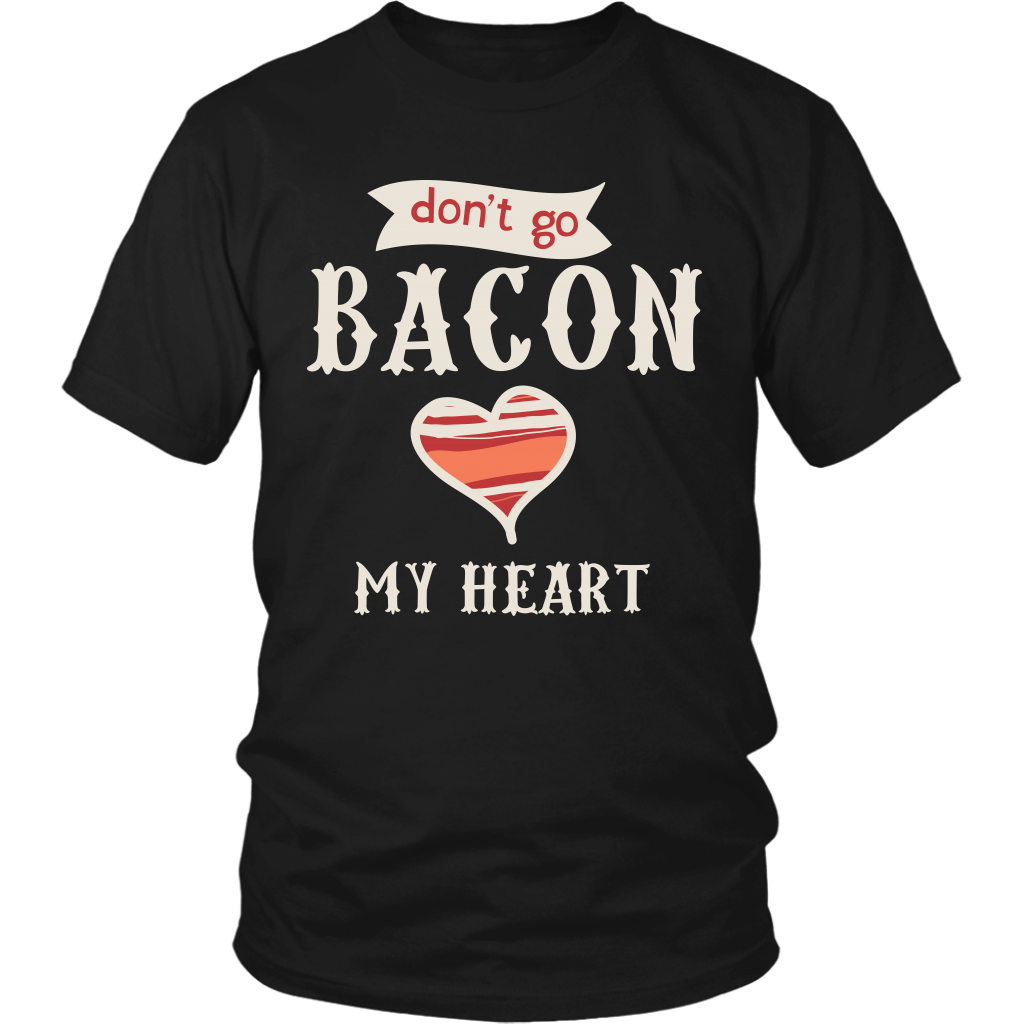 Dont Go Bacon Ladies T-Shirt