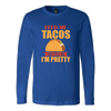 Feed Me Tacos Long Sleeve T-Shirt