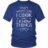 That's What I Do I Cook and I Know Things Unisex T-Shirt