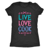 Live Love Cook Ladies T-Shirt