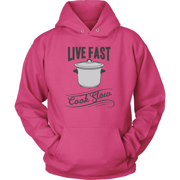 Live Fast Cook Slow Hooded Sweatshirt