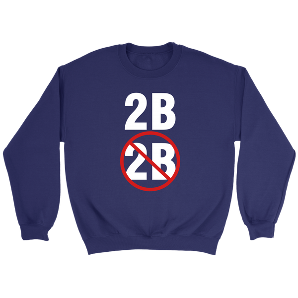 To Be Or Not To Be Crew Sweatshirt
