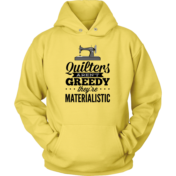 Quilters Arent Greedy Hooded Sweatshirt