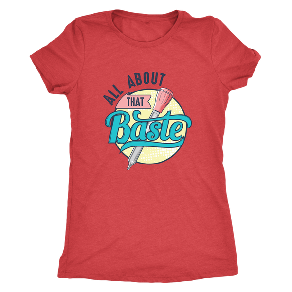 All About That Baste Ladies T-Shirt