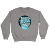 This Is How I 'Role Sweatshirt