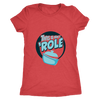 This Is How I 'Role Ladies T-Shirt