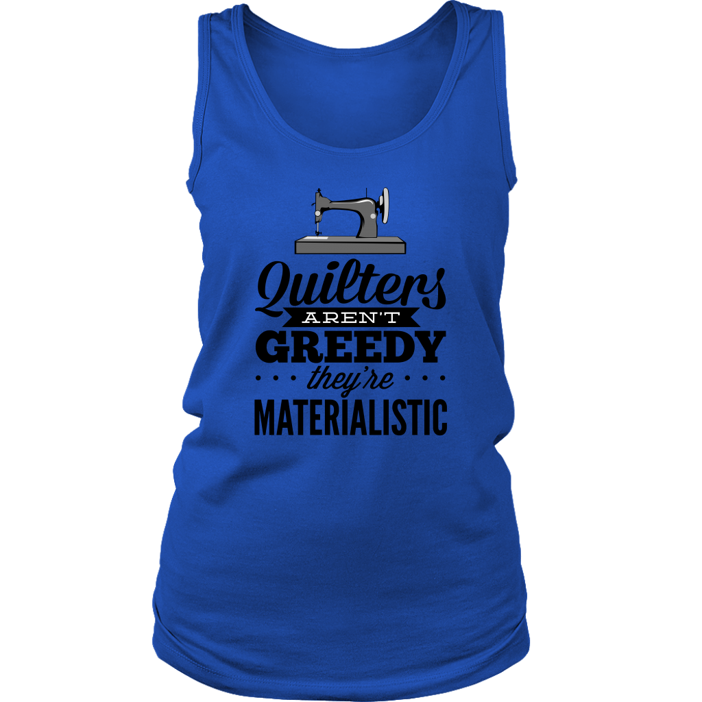 Quilters Aren't Greedy Tank