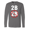 To Be Or Not To Be Long Sleeve T-Shirt