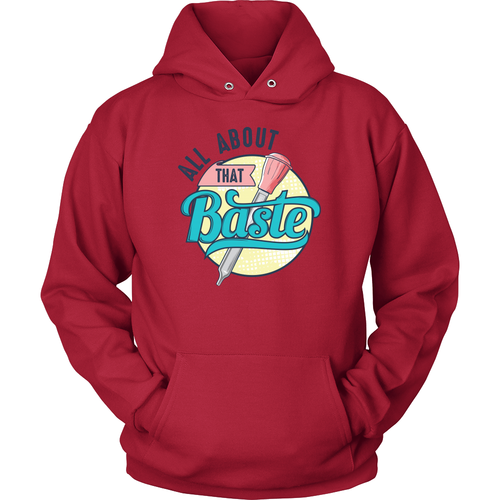 All About That Baste Hooded Sweatshirt