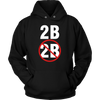 To Be Or Not To Be Hooded Sweatshirt