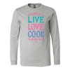 Live Love Cook Long Sleeve T-Shirt