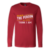 Help Me Be The Person Long Sleeve T-Shirt