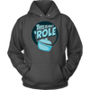 This Is How I 'Role Hooded Sweatshirt