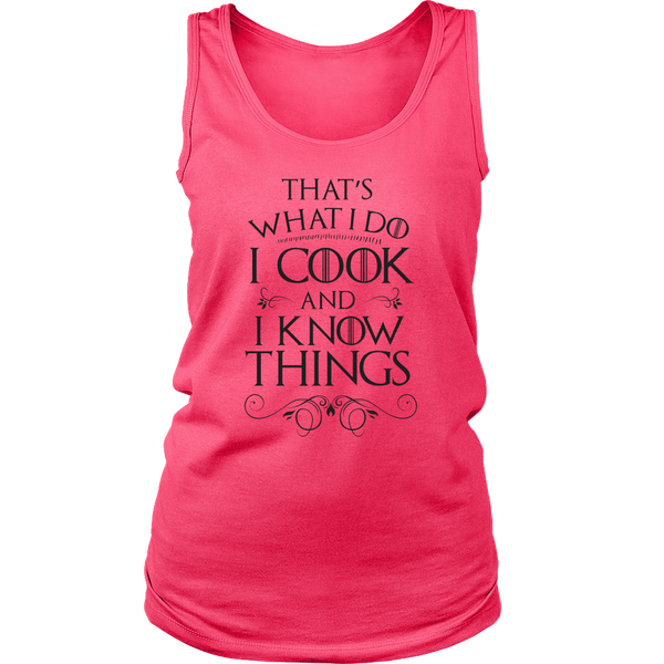 I Cook and I Know Things Ladies Tank
