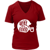 Just Here For The Food Ladies V-Neck T-Shirt
