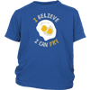 I Believe I Can Fry Youth T-Shirt