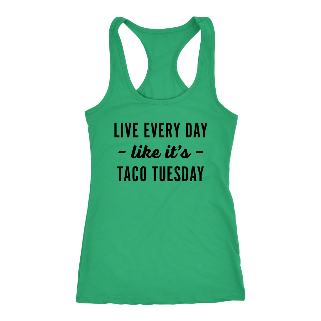 Every Day Is Taco Tuesday Ladies Racerback Tank