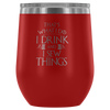 I Drink And I Sew Things Wine Tumbler
