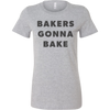 Bakers Gonna Bake Ladies Fitted T-Shirt