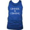 Dinner is Coming Mens Tank