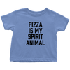 Pizza Is My Spirit Animal Toddler T-Shirt