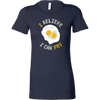 I Believe I Can Fry Ladies Fitted T-Shirt