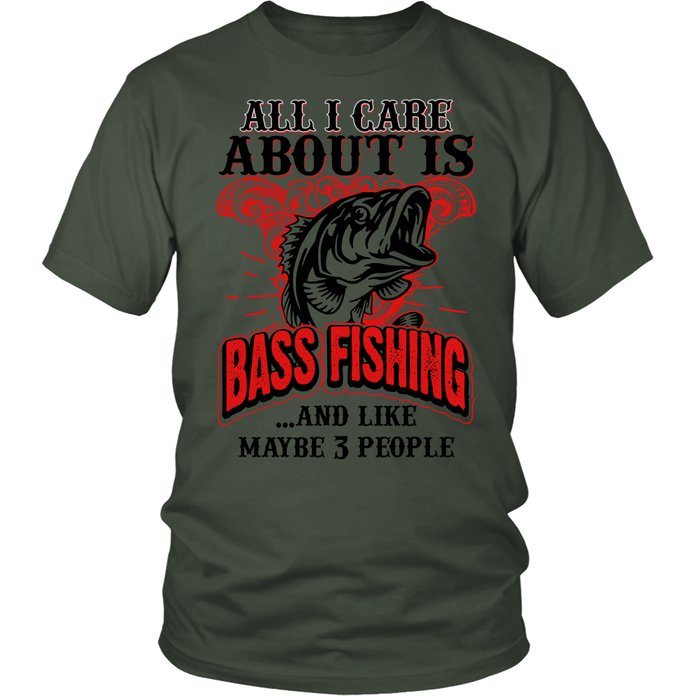 All I Care About Is Bass Fishing T Shirt Bass Smashers