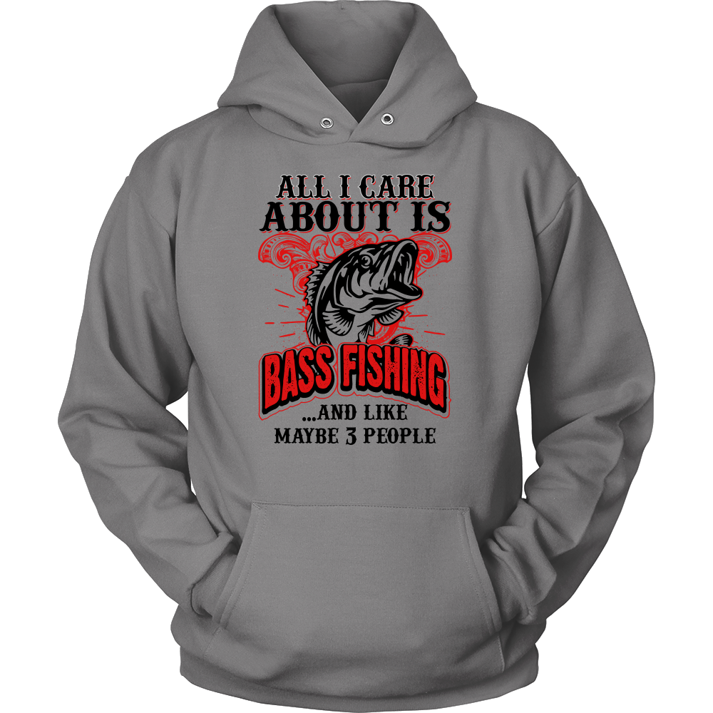 All I Care About Is Bass Fishing: Hoodie