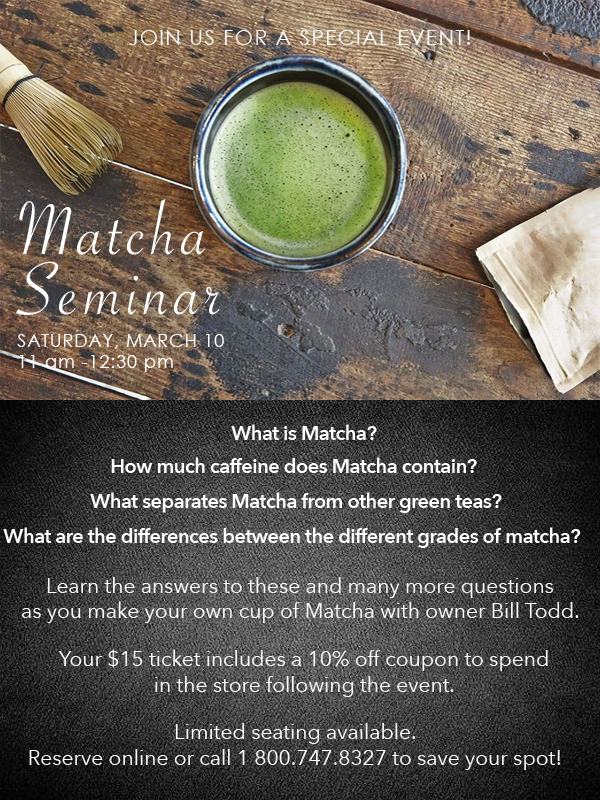 Matcha Seminar - Todd & Holland Tea Merchants