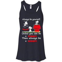 Snoopy T shirts Always Be A Snoopy Hoodies Sweatshirts