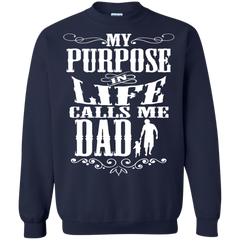 Father's Day Shirts My Purpose In Life Calls Me Dad T shirts Hoodies Sweatshirts