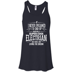 Electrician Wife Shirts Never dreamed end up Marrying Super Cool Electrician T-shirts Hoodies Sweatshirts