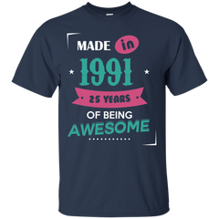 1991 Shirts Made in 1991 of Being Awesome T-shirts Hoodies Sweatshirts