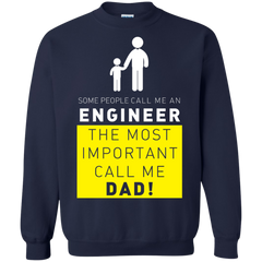 Father's Day Engineer Dad Shirts Some call Me Engineer The Most Important call me Dad T-shirts Hoodies Sweatshirts