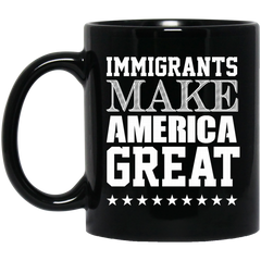 America Mug Immigrants Make America Great Coffee Mug Tea Mug