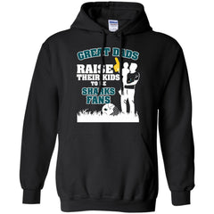 San Jose Sharks Father T shirts Great Dads Raise Their Kids To Be Sharks Fans Hoodies Sweatshirts