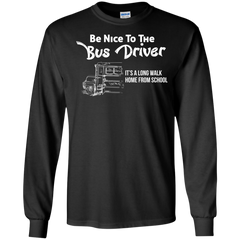Bus Driver Shirts Be Nice to The Bus Driver T-shirts Hoodies Sweatshirts