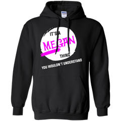 120 Megan Shirts It's a Megan thing T-shirts Hoodies Sweatshirts - TeeDoggie.Com