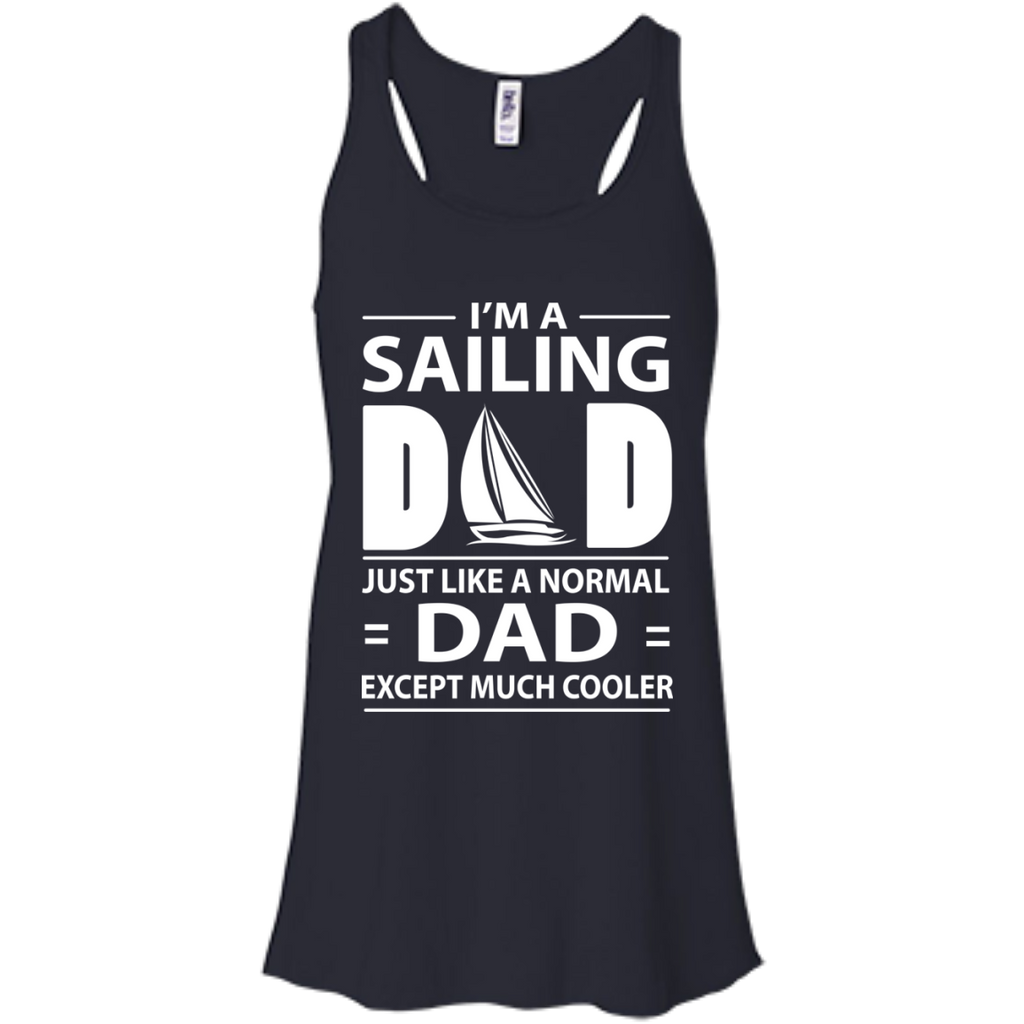 d947e300 ... I'm A Sailing Dad Just Like Normal Dad Except Much Cooler T shirts  Hoodies Sweatshirts. SKU: 22-113-2354847-252. Availability: Many in stock.  Previous