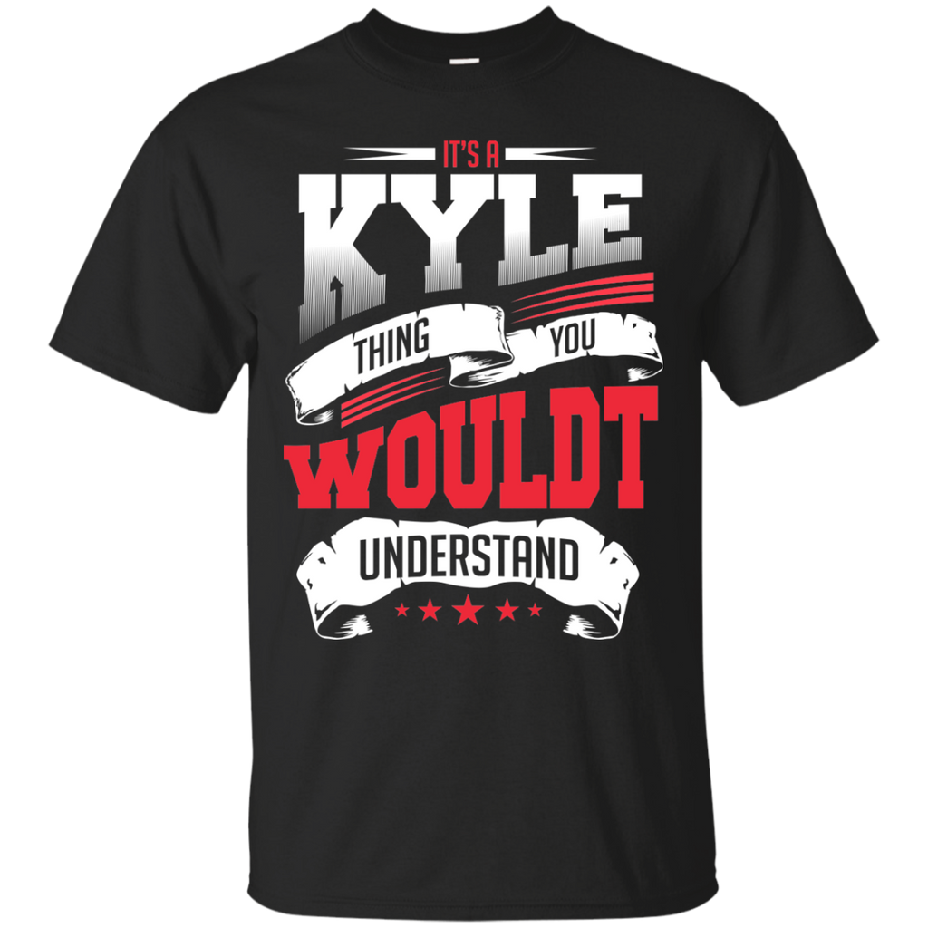 Kyle Shirts It's a Kyle thing You wouldn't Understand T-shirts Hoodies Sweatshirts