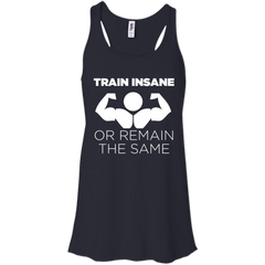 BodyBuilding Shirts Train Insane or Remain the Same T-shirts Hoodies Sweatshirts